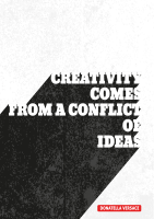 Creativity comes from a conflict of ideas